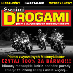 """""""SWOIMI DROGAMI"""" - Pierwszy w Polsce elektroniczny kwartalnik motocyklowy z prawdziwego zdarzenia!"""