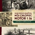 Nakładem Wydawnictwa W.A.B. ukazała się książka Haliny Korolec-Bujakowskiej pt.:Mój chłopiec, motor i ja. Z Druskiennik do Szanghaju 1934-1936. Na początku jest szalony pomysł, by udać się w podróż poślubną… motorem […]