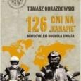 """Książka jest zapisem 126 dni spędzonych przez Tomasza Gorazdowskiego – znanego dziennikarza radiowej Trójki – na """"kanapie"""", czyli motocyklowym siodle."""
