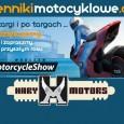 AKTUALIZACJA: dziennikimotocyklowe.com i firma partnerska Hary Motors Garage dziekują za wspaniale przygtowaną imprezę targową.