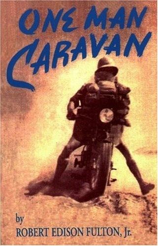 ONE MAN CARAVAN – Robert Edison Fulton jr.