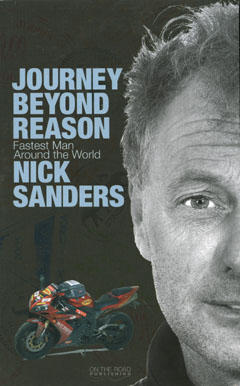 JOURNEY BEYOND REASON – FASTEST MAN AROUND THE WORLD - Nick Sanders