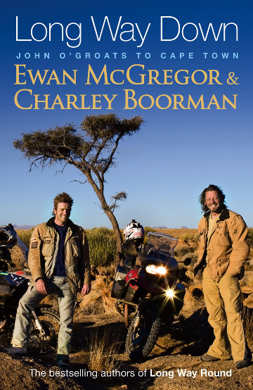 LONG WAY DOWN – Ewan McGregor, Charley Boorman