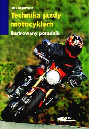 TECHNIKA JAZDY MOTOCYKLEM – RENE DEGELMANN
