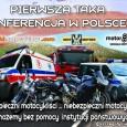 Zapraszamy do udziału w pierwszej w Polsce Konferencji nt bezpieczeństwa motocyklistów. Szczegóły poniżej w programie.