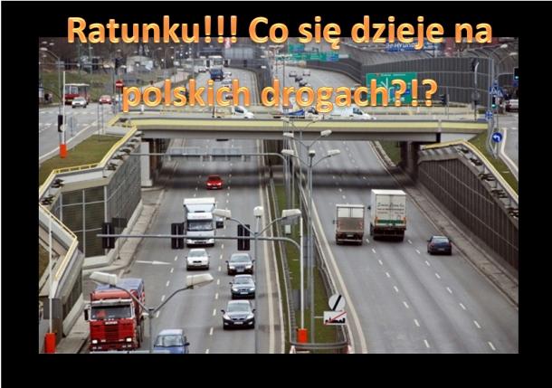 Ratunku!!! Co sie dzieje na polskich drogach !?!